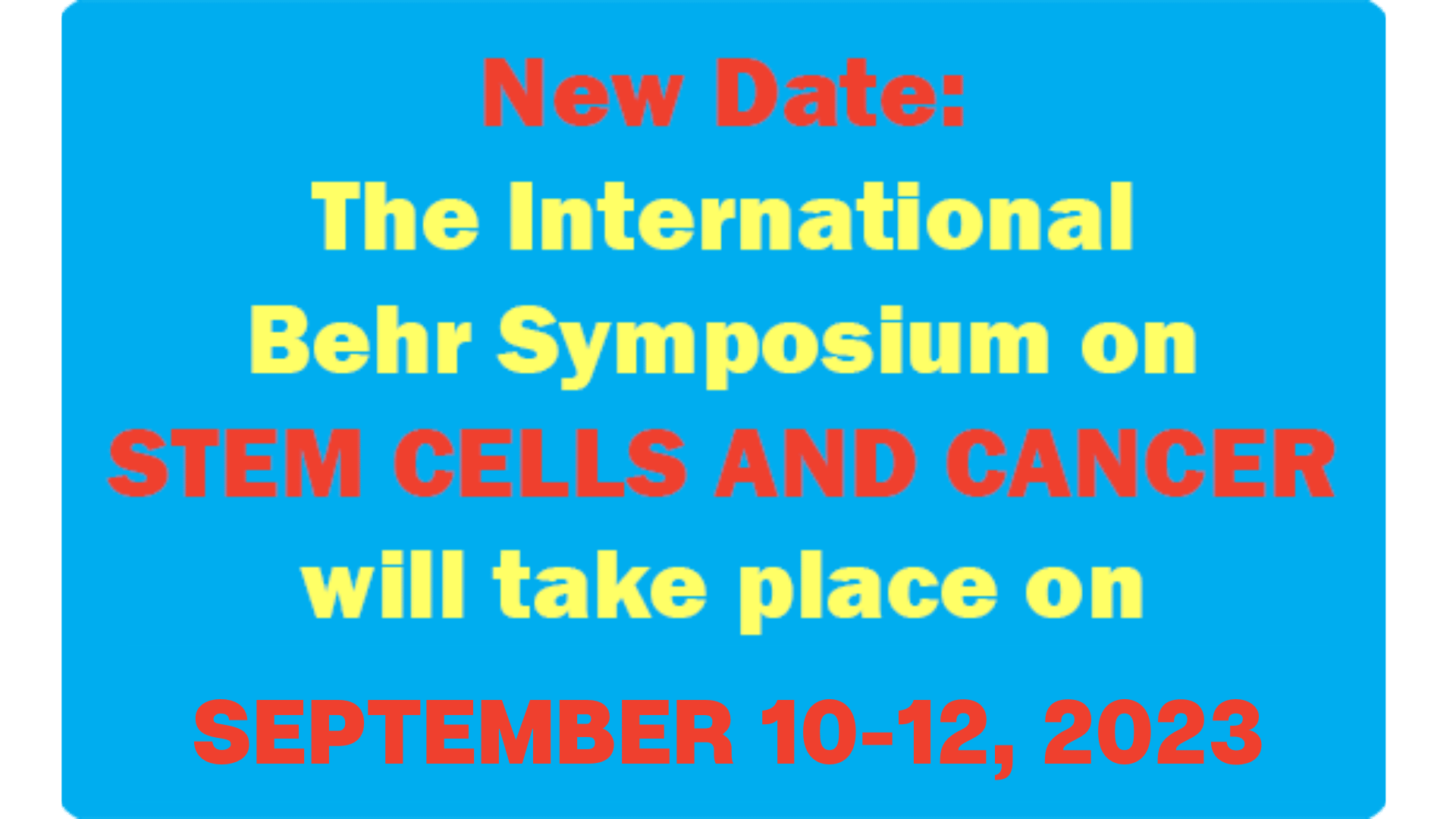 The 11th International Behr Symposium on  STEM CELLS AND CANCER will take place in September 2021